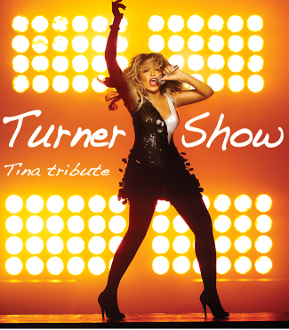 THE TURNER SHOW - Tribute to Tina Turner